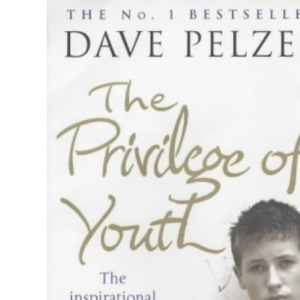 The Privilege of Youth: The Inspirational Story of a Teenager's Search for Friendship and Acceptance