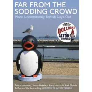 Far from the Sodding Crowd: More Uncommonly British Days Out