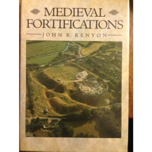 Medieval Fortifications (The Archaeology of Medieval Britain)