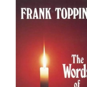 The Words of Christ: Forty Meditations (Frank Topping)