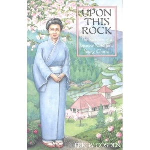 Upon This Rock. The Sacrifices of a Japanese Nurse for a Young Church