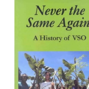 Never the Same Again: History of VSO