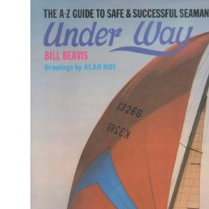 Under Way: A. to Z. Guide to Safe and Successful Seamanship