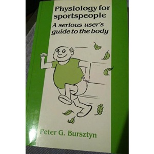 Physiology for Sportspeople: A Serious User's Guide to the Body