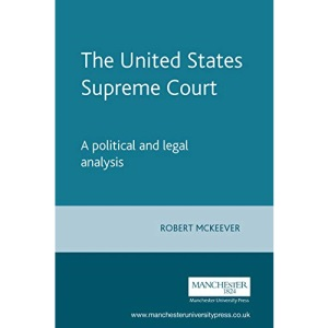 The United States Supreme Court: A political and legal analysis