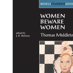 Women Beware Women (Revels Student Editions)