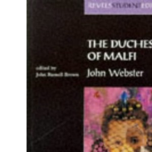 The Duchess of Malfi (Revels Student Editions)