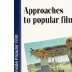 Approaches to Popular Film (Inside Popular Film)