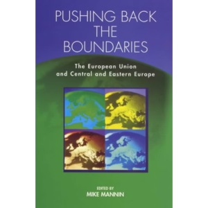 Pushing Back the Boundaries: Eu and East Central Europe