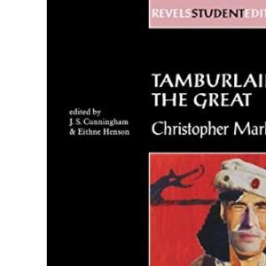 Tamburlaine (Revels Student Editions)