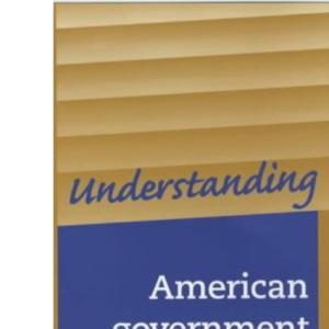 Understanding American Government and Politics (Understanding Politics)