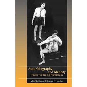 Auto / Biography and Identity (Women, theatre & performance)