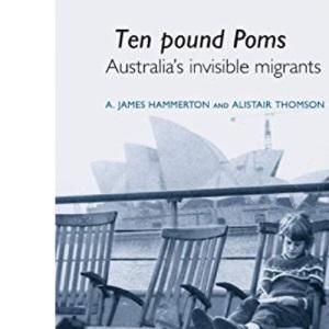 'Ten Pound Poms': Australia's Invisible Migrants