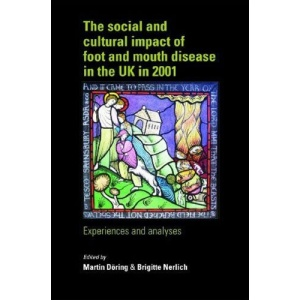 The Social and Cultural Impact of Foot and Mouth Disease in the UK in 2001: Experiences and Analyses