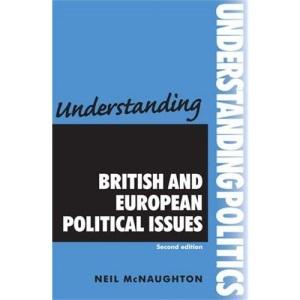 Understanding British and European Political Issues (Understanding Politics)