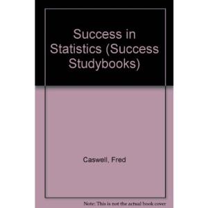 Success in Statistics (Success Studybooks)