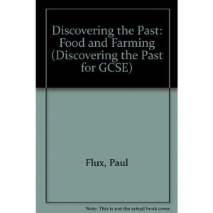 Discovering the Past: Food and Farming (Discovering the Past for GCSE)