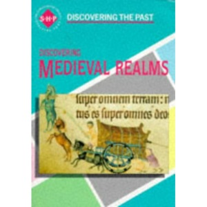 Discovering the Past: Medieval Realms