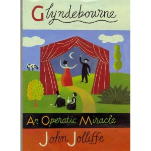 Glyndebourne: An Operatic Miracle