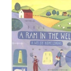 A Ram in the Well: A Welsh Homecoming