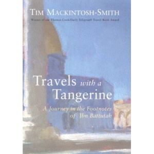 Travels with a Tangerine: A Journey in the Footnotes of the Battutah