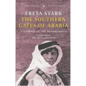 The Southern Gates of Arabia: A Journey in the Hadramaut (John Murray Travel Classics)