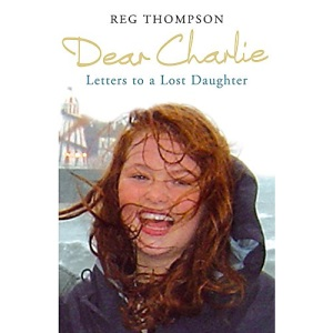 Dear Charlie: Letters to a Lost Daughter
