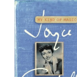 Joyce Grenfell: My Kind of Magic - A Scrapbook