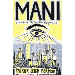 Mani: Travels in the Southern Peloponnese