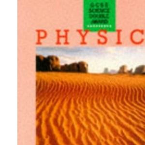 GCSE Science Double Award Physics: Physics