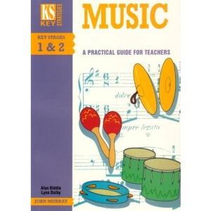 Music: A Practical Guide for Teachers (Key Strategies)