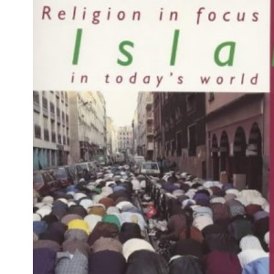 Islam in Today's World (R.E.in Focus)