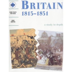 Britain 1815-1851: A Study in Depth (Discovering the Past for GCSE)