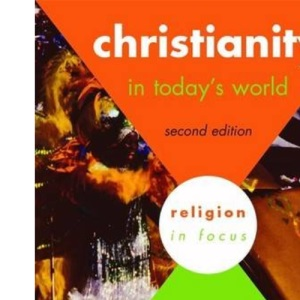 Christianity in Today's World: Student's Book (Religion in Focus)