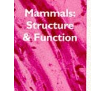 Mammals: Structure and Function (Illustrated Advanced Biology)