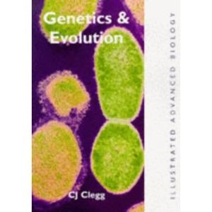 Genetics and Evolution (Illustrated Advanced Biology)