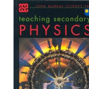 Teaching Secondary Physics (ASE John Murray Science Practice)