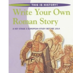 Write Your Own Roman Story: Pupil's Book (This is History)
