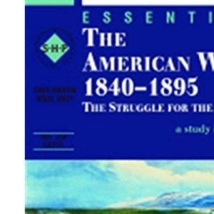 The American West 1840-1895: Student's Book: The Struggle for the Plains (Essential...)