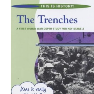 The Trenches: Pupils' Book (This is History)