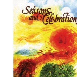 Seasons and Celebrations: Bk. 1: Prayers for Christian Worship