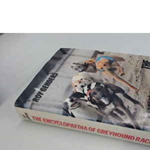 The encyclopedia of greyhound racing: a complete history of the sport.