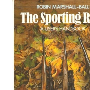 The Sporting Rifle: A User's Handbook