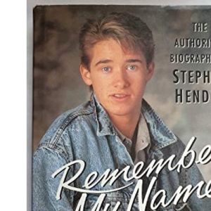 Remember My Name: Authorized Biography of Stephen Hendry