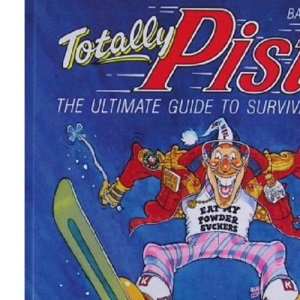 Totally Piste: A Survival Guide to Skiing (Pelham practical sports)