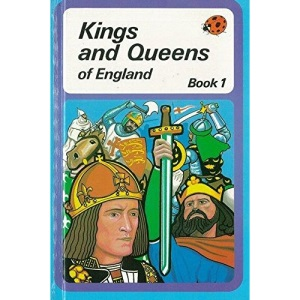 Kings and Queens of England: Bk. 1 (History)