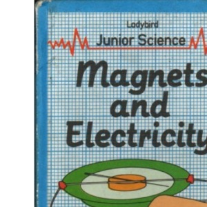 Magnets And Electricity (Science S.)