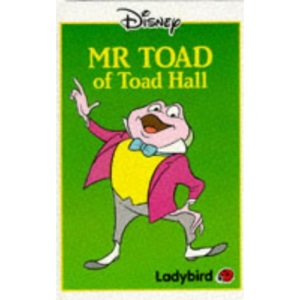 Mr. Toad of Toad Hall (Disney Standard Characters S.)