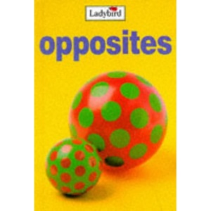 Opposites (My First Learning Books)