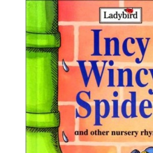 Incy Wincy Spider and other nursery rhymes [Ladybird]